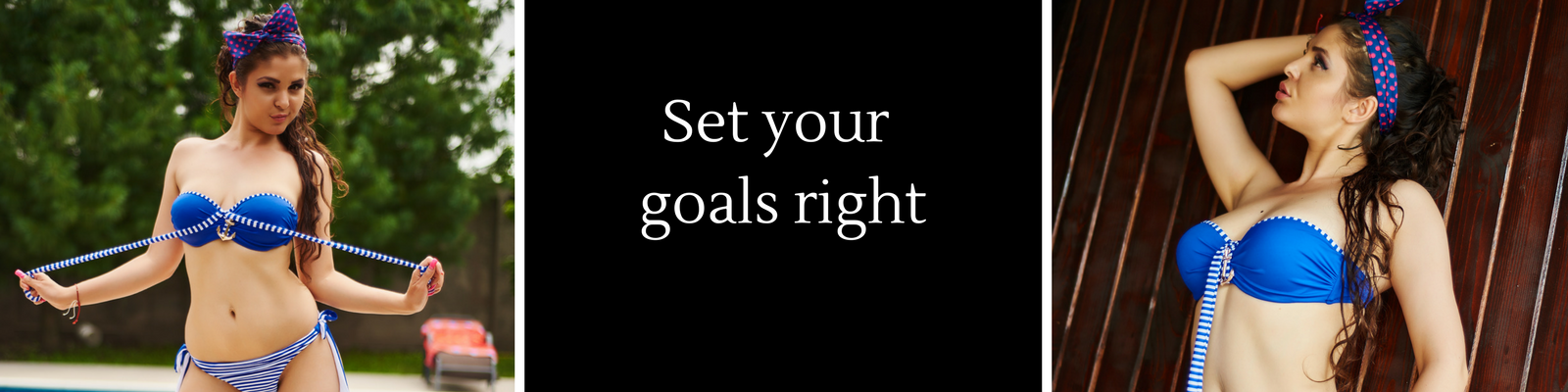Set your goals right