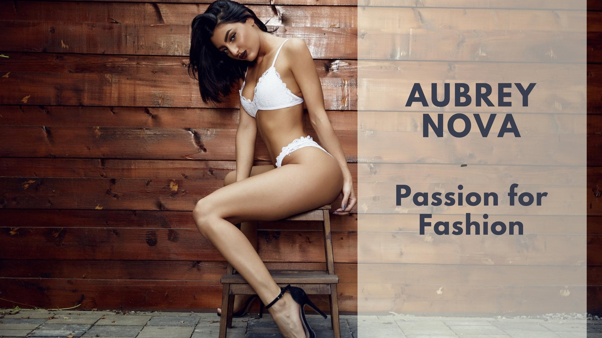 Aubrey Nova – Passion for Fashion