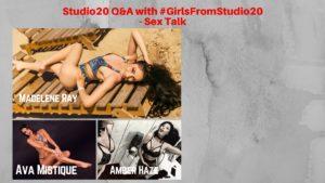 Studio20 Q&A with #GirlsFromStudio20 - Sex Talk